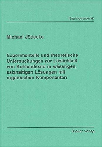 9783832229610: Experimentelle und theoretische Untersuchungen zur Löslichkeit von Kohlendioxid in wässrigen, salzhaltigen Lösungen mit organischen Komponenten