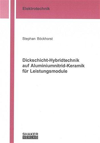 Dickschicht-Hybridtechnik auf Aluminiumnitrid-Keramik für Leistungsmodule (Paperback): Stephan ...