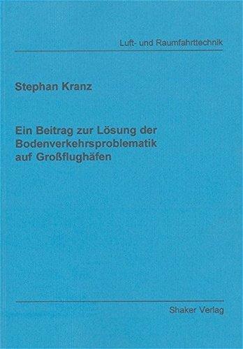 Ein Beitrag zur Losung der Bodenverkehrsproblematik auf Grossflughafen: Stephan Kranz