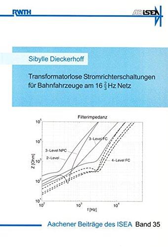 Transformatorlose Stromrichterschaltungen für Bahnfahrzeuge am 16 2/3Hz Netz: Sibylle ...