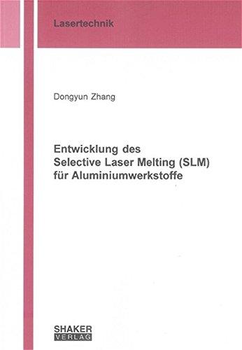 9783832231040: Entwicklung des Selective Laser Melting (SLM) für Aluminiumwerkstoffe