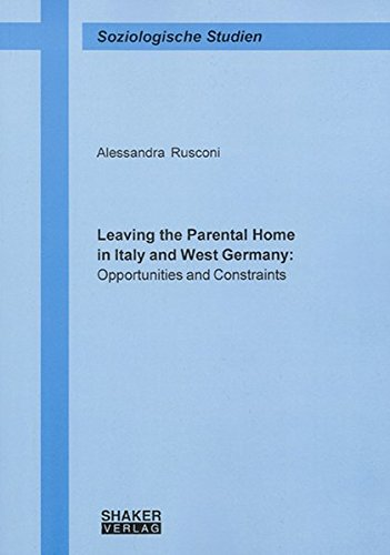 9783832231446: Leaving the Parental Home in Italy and West Germany: Opportunities and Constraints (Soziologische Studien)