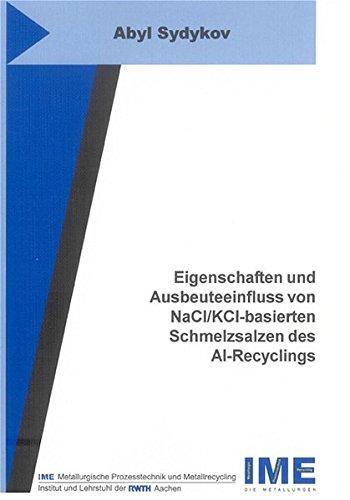 9783832231460: Eigenschaften und Ausbeuteeinfluss von NaCl/KCl-basierten Schmelzsalzen des Al-Recyclings