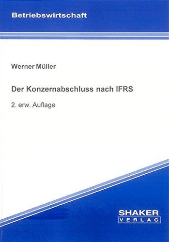 Der Konzernabschluss nach IFRS: Müller, Werner