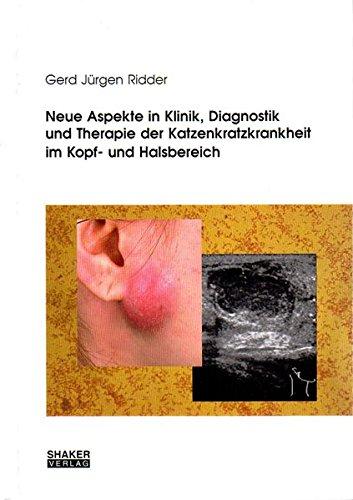 Neue Aspekte in Klinik, Diagnostik und Therapie der Katzenkratzkrankheit im Kopf- und Halsbereich: ...