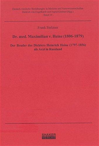 9783832233297: Dr. med. Maximilian v. Heine (1806-1879): Der Bruder des Dichters Heinrich Heine (1797-1856) als Arzt in Russland