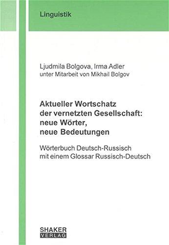 9783832234553: Aktueller Wortschatz der vernetzten Gesellschaft: neue Wörter, neue Bedeutungen: Wörterbuch Deutsch-Russisch mit einem Glossar Russisch-Deutsch (Livre en allemand)