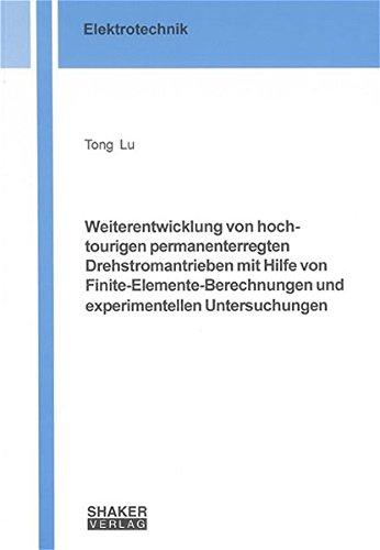 9783832234621: Weiterentwicklung von hochtourigen permanenterregten Drehstromantrieben mit Hilfe von Finite-Elemente-Berechnungen und experimentellen Untersuchungen