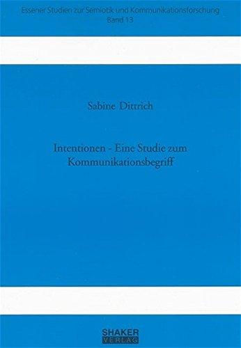 Intentionen - Eine Studie zum Kommunikationsbegriff: Sabine Dittrich