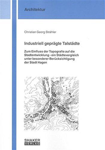 Industriell geprägte Talstädte: Christian G Str�hler