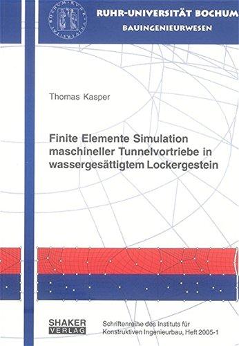 Finite Elemente Simulation maschineller Tunnelvortriebe in wassergesättigtem Lockergestein