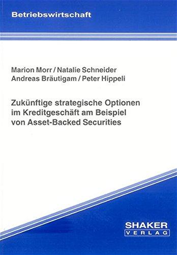 Zukünftige strategische Optionen im Kreditgeschäft am Beispiel von Asset-Backed ...