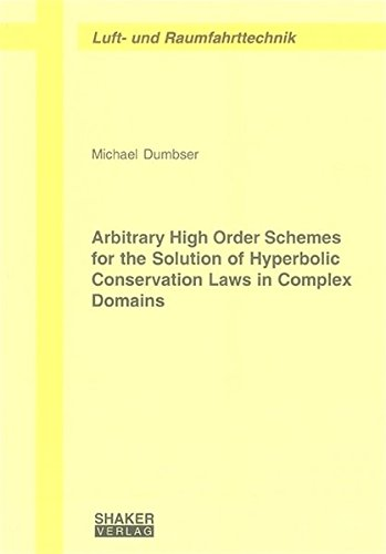 Arbitrary High Order Schemes for the Solution of Hyperbolic Conservation Laws in Complex Domains (...