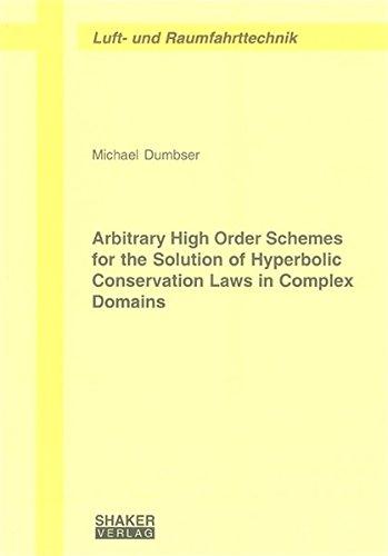9783832242688: Arbitrary High Order Schemes for the Solution of Hyperbolic Conservation Laws in Complex Domains (Berichte Aus Der Luft- Und Raumfahrttechnik)