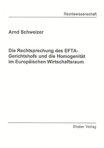 Die Rechtsprechung des EFTA-Gerichtshofs und die Homogenität im Europäischen ...
