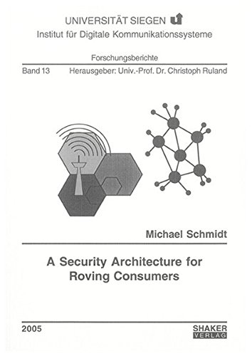 A Security Architecture for Roving Consumers: v. 13 (3832243399) by Michael Schmidt
