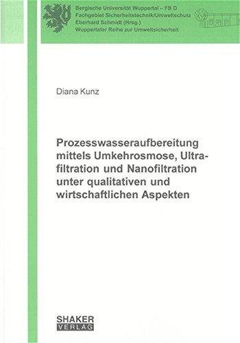 9783832243562: Prozesswasseraufbereitung mittels Umkehrosmose, Ultrafiltration und Nanofiltration unter qualitativen und wirtschaftlichen Aspekten