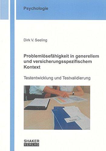 Problemlösefähigkeit in generellem und versicherungsspezifischem Kontext - Testentwicklung und ...