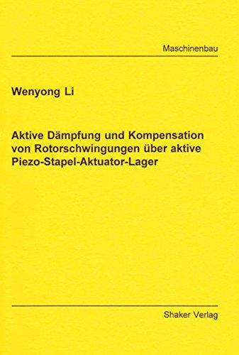 9783832244859: Aktive Dämpfung und Kompensation von Rotorschwingungen über aktive Piezo-Stapel-Aktuator-Lager