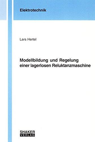 9783832245252: Modellbildung und Regelung einer lagerlosen Reluktanzmaschine