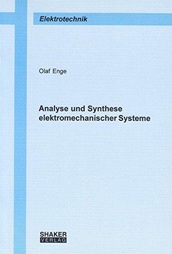 Analyse und Synthese elektromechanischer Systeme