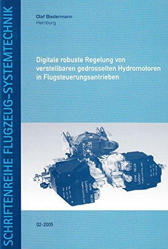 Digitale robuste Regelung von verstellbaren gedrosselten Hydromotoren in Flugsteuerungsantrieben: ...