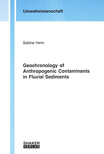 Geochronology of Anthropogenic Contaminants in Fluvial Sediments: Sabine Heim