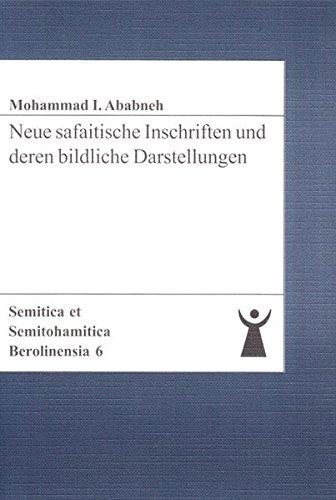 Neue safaitische Inschriften und deren bildliche Darstellungen: Mohammad I Ababneh
