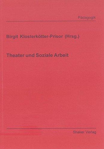 Theater und Soziale Arbeit: Birgit Klosterk�tter-Prisor