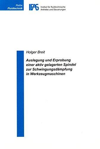 9783832249007: Auslegung und Erprobung einer aktiv gelagerten Spindel zur Schwingungsdämpfung in Werkzeugmaschinen