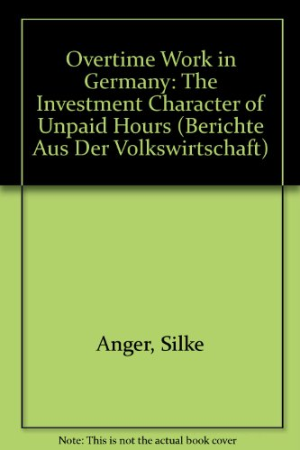 9783832249175: Overtime Work in Germany: The Investment Character of Unpaid Hours (Berichte Aus Der Volkswirtschaft)