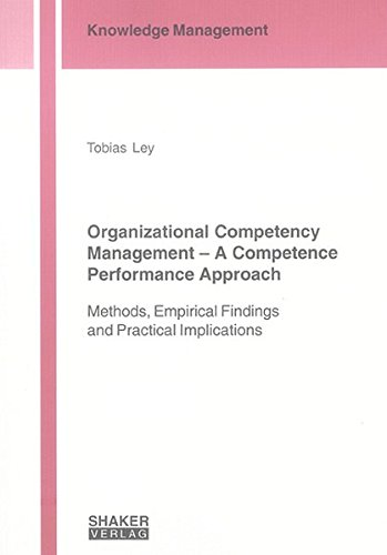 Organizational Competency Management - A Competence Performance Approach: Tobias Ley