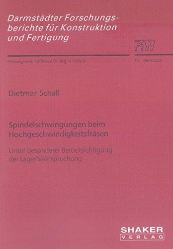 Spindelschwingungen beim Hochgeschwindigkeitsfräsen: Dietmar Schall