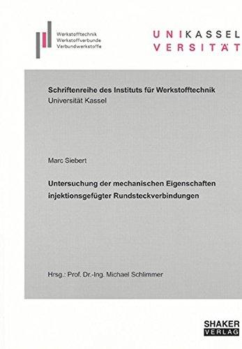 Untersuchung der mechanischen Eigenschaften injektionsgefügter Rundsteckverbindungen: Marc ...