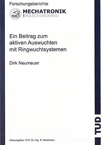 Ein Beitrag zum aktiven Auswuchten mit Ringwuchtsystemen (Paperback): Dirk Neumeuer