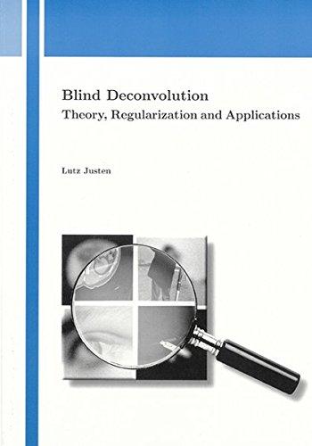 Blind Deconvolution: Lutz Justen