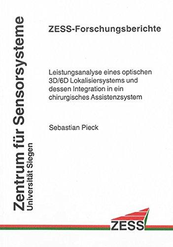 9783832258092: Leistungsanalyse eines optischen 3D/6D Lokalisiersystems und dessen Integration in ein chirurgisches Assistenzsystem