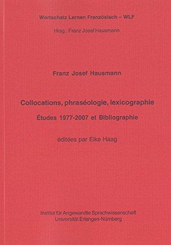 9783832258542: Collocations, phraséologie, lexicographie: Études 1977-2007 et Bibliographie (éditées par Elke Haag) (Livre en allemand)
