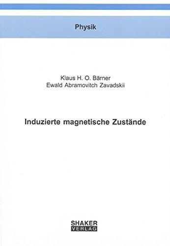 Induzierte magnetische Zustände (Paperback): Klaus H Bärner, Ewald A Zavadskii