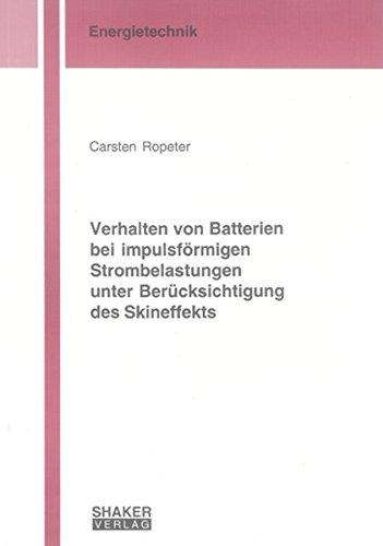 Verhalten von Batterien bei impulsförmigen Strombelastungen unter Berücksichtigung des Skineffekts