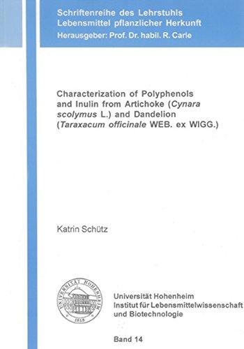 9783832259549: Characterization of Polyphenols and Inulin from Artichoke (Cynara Scolymus L.) and Dandelion (Taraxacum Officinale WEB. Ex WIGG.) (Schriftenreihe Des Lehrstuhls Lebensmittel Pflanzlicher Herkunft)