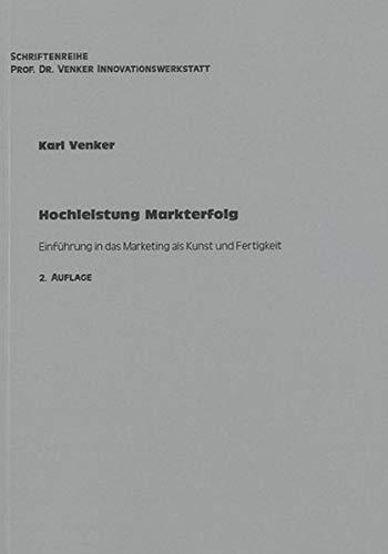 9783832259716: Hochleistung Markterfolg: Einf�hrung in das Marketing als Kunst und Fertigkeit (Livre en allemand)
