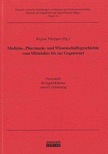 Medizin-, Pharmazie- und Wissenschaftsgeschichte vom Mittelalter bis: Regine Pfrepper