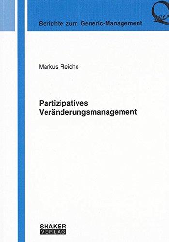 Partizipatives Veranderungsmanagement: Markus Reiche