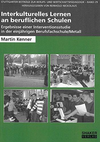 9783832260569: Interkulturelles Lernen an beruflichen Schulen: Ergebnisse einer Interventionsstudie in der einj�hrigen Berufsfachschule/Metall