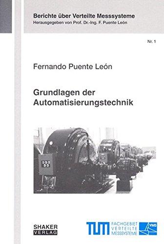 Grundlagen der Automatisierungstechnik: Fernando Puente León