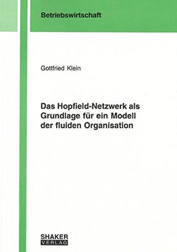 9783832261740: Das Hopfield-Netzwerk als Grundlage für ein Modell der fluiden Organisation (Berichte aus der Betriebswirtschaft)