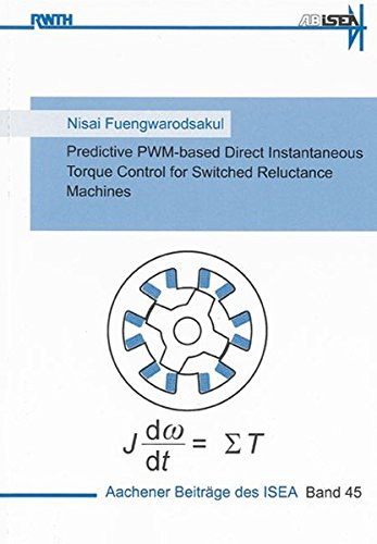 Predictive PWM-based Direct Instantaneous Torque Control for Switched Reluctance Machines: Nisai ...