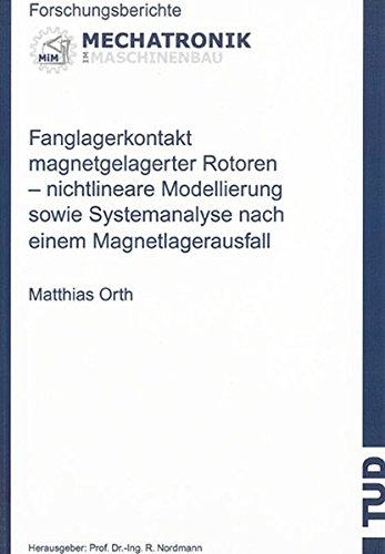 9783832263591: Fanglagerkontakt magnetgelagerter Rotoren: Nichtlineare Modellierung sowie Systemanalyse nach einem Magnetlagerausfall