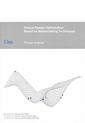 Robust Design Optimization Based on Metamodeling Techniques: Florian Jurecka